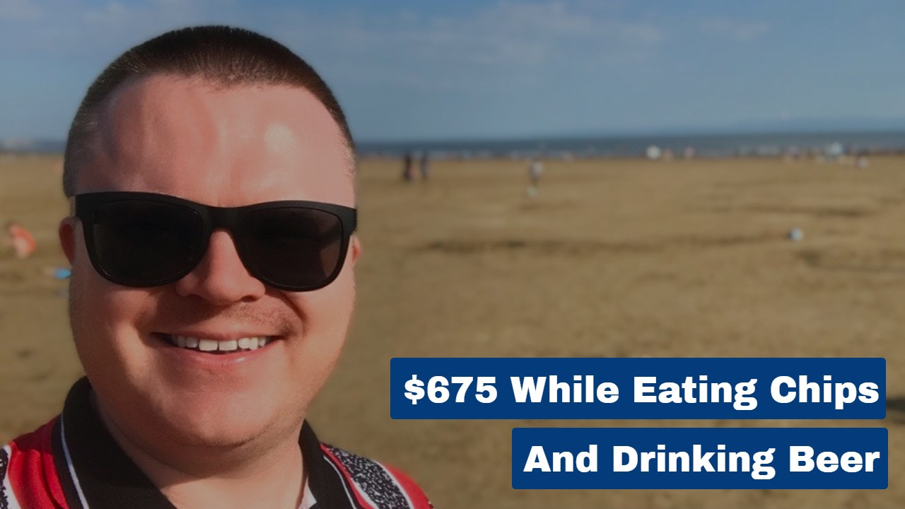 $675 While Eating Chips & Drinking Beer