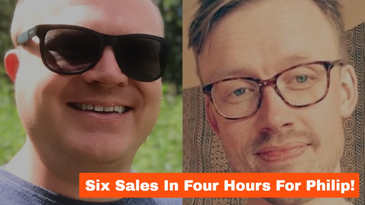 Six Sales in Four Hours For Philip!