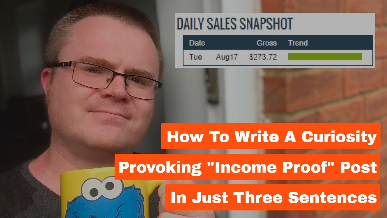 """How to Write A Curiosity Provoking """"Income Proof"""" Post In Just Three Sentences"""