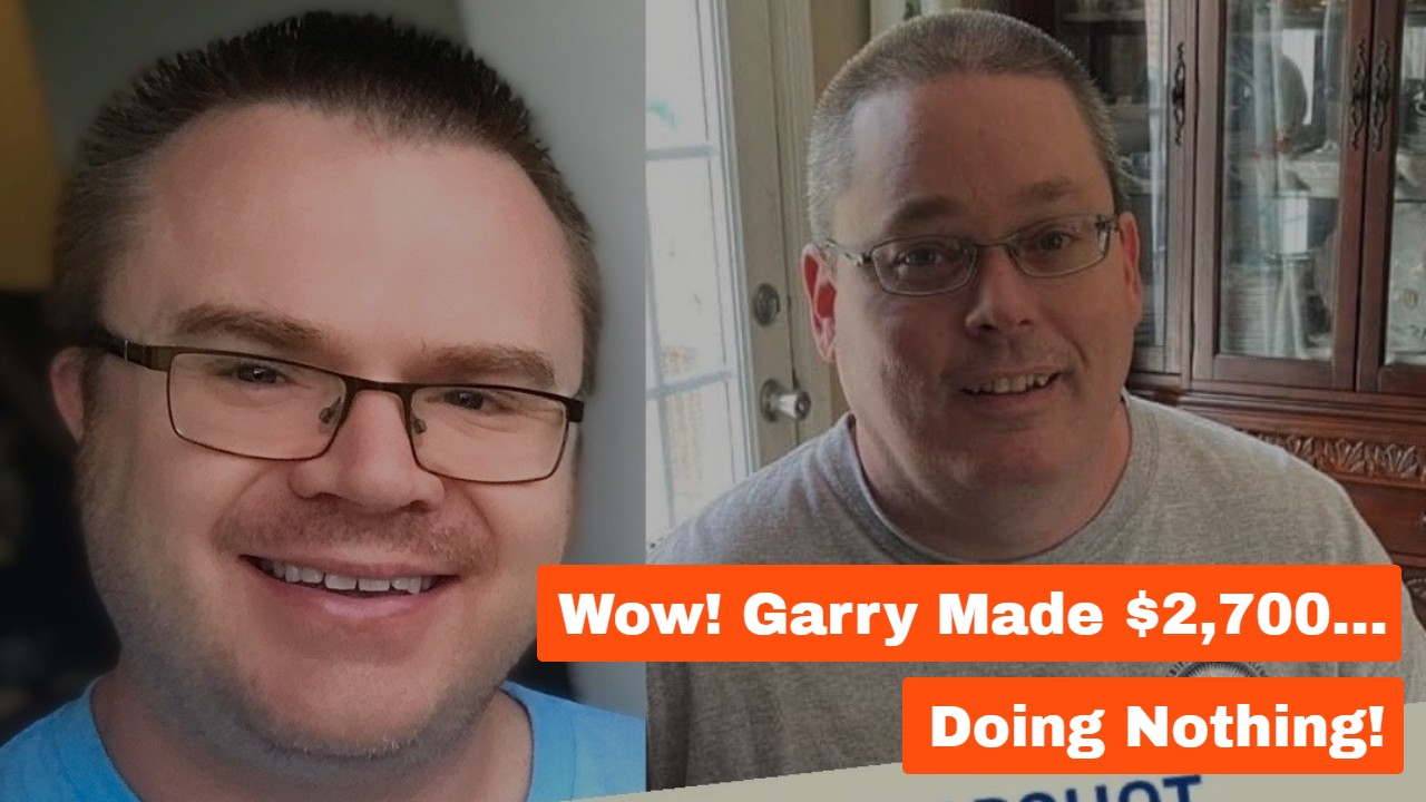 Wow! Garry Made $2,700… Doing Nothing!
