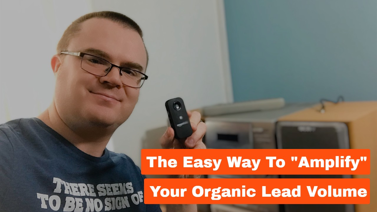 The Easy Way to 'Amplify' Your Organic Lead Volume