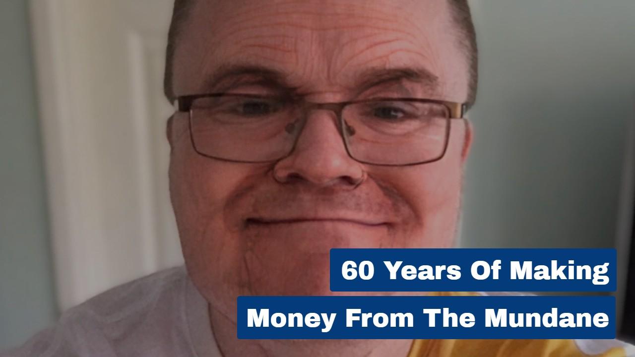 60 Years of Making Money From the Mundane