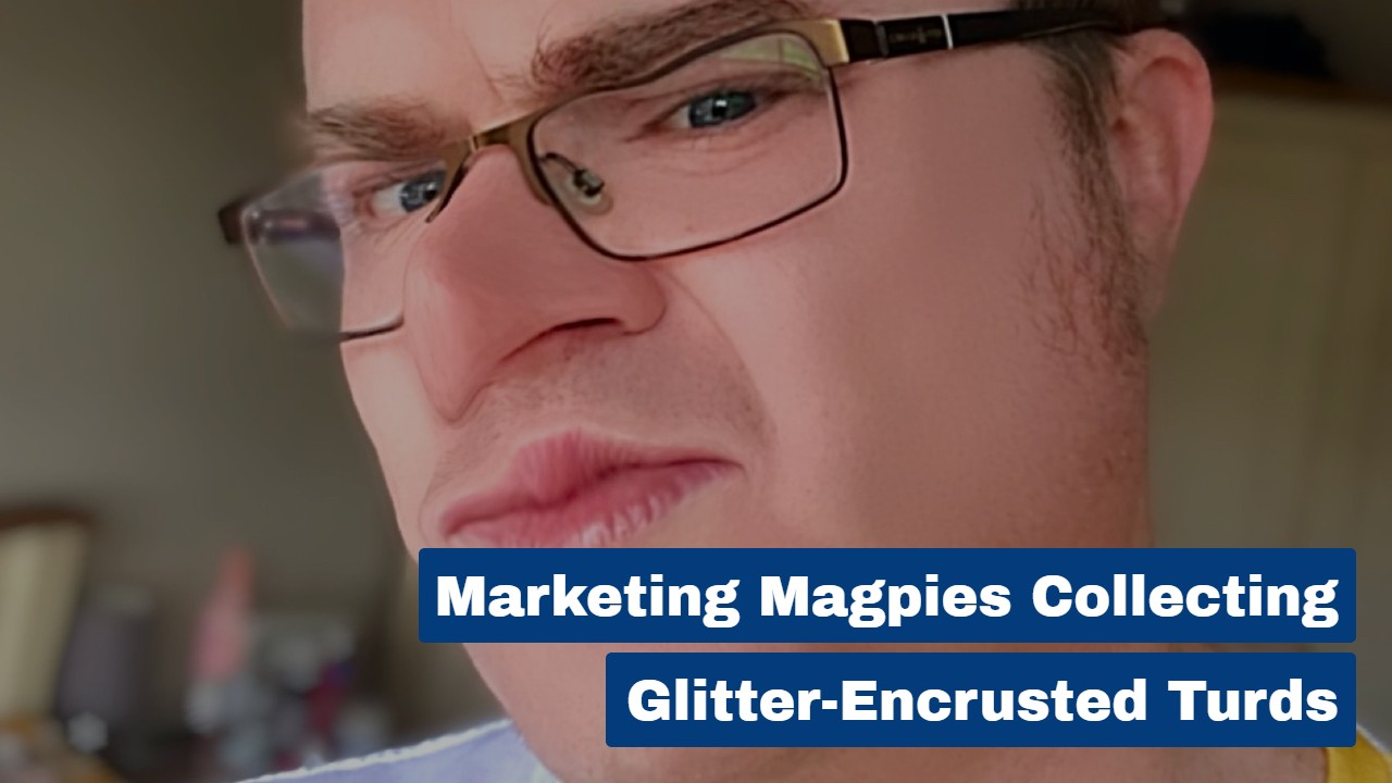 Marketing Magpies Collecting Glitter-Encrusted Turds