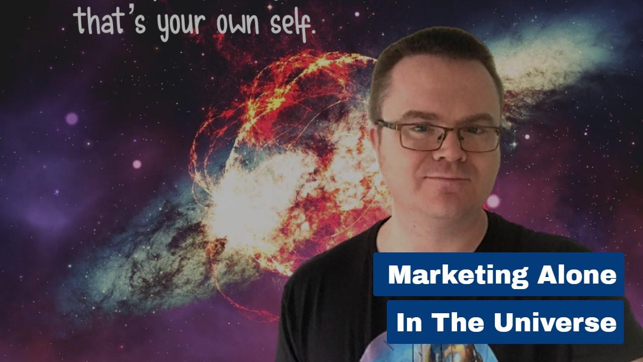 Marketing Alone in the Universe