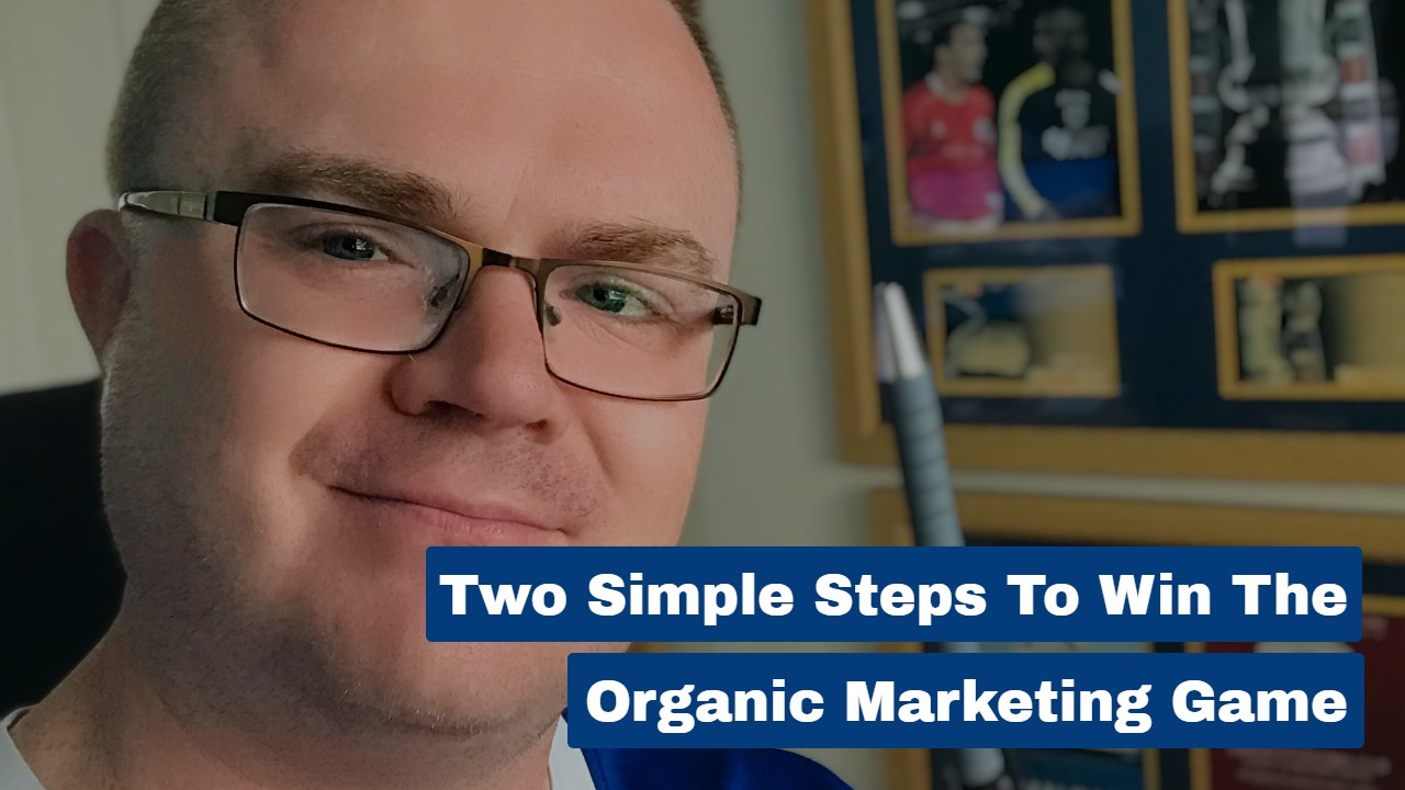 Two Simple Steps To Win The Organic Marketing Game