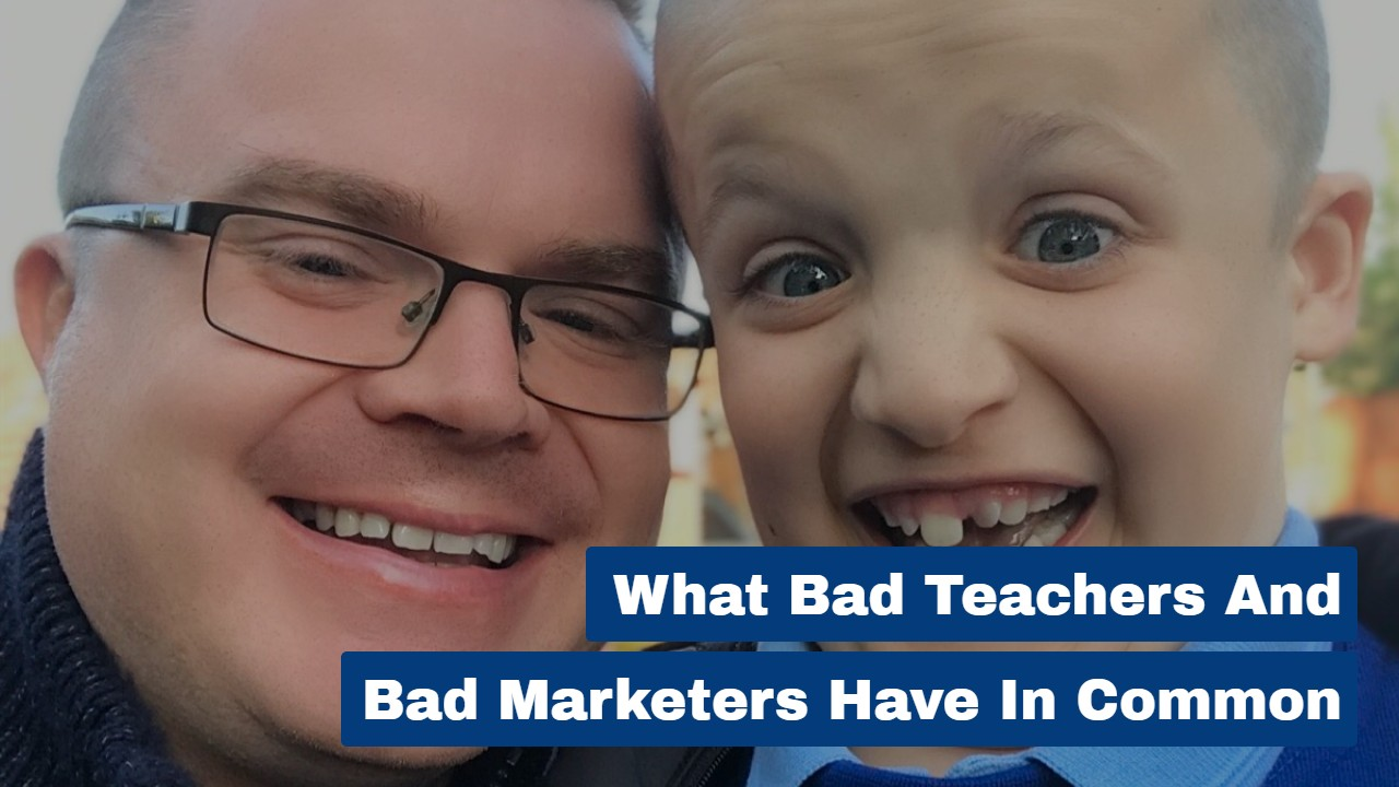 What Bad Teachers & Bad Marketers Have In Common