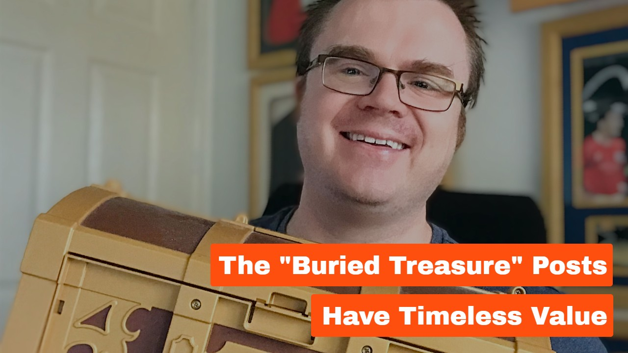 """These """"Buried Treasure"""" Posts Have Timeless Value"""