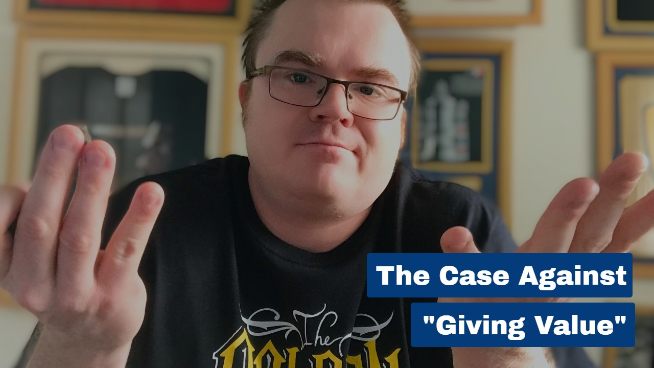 """The Case Against """"Giving Value"""""""